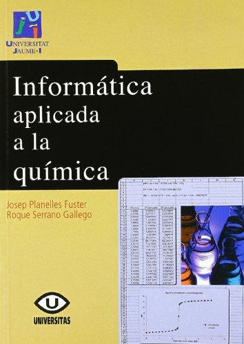 Informàtica aplicada a la química (Universitas) por Josep Hilari Planelles Fuster