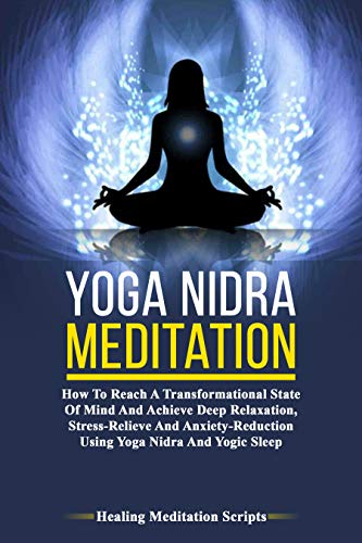 Yoga Nidra Meditation: How To Reach A Transformational State ...