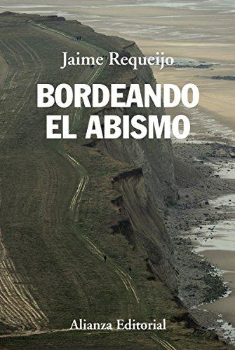 Bordeando el abismo (Alianza Ensayo) por Jaime Requeijo