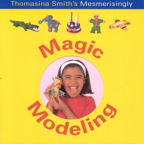 Magic Modelling (Fun Factory) by Thomasina Smith (2003-09-26)