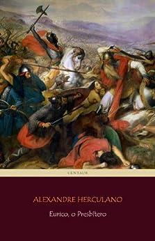 Eurico, o Presbítero [com notas e índice ativo] (Portuguese Edition) di [Herculano, Alexandre]