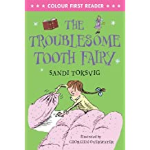 The Troublesome Tooth Fairy (Colour First Readers): Written by Sandi Toksvig, 2014 Edition, Publisher: Corgi Pups [Paperback]