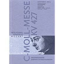 Wolfgang Amadeus Mozart - Messe c-Moll KV 427 (Schriftenreihe der Internationalen Bachakademie Stuttgart)