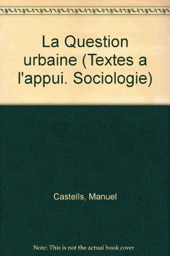 La question urbaine par Manuel Castells