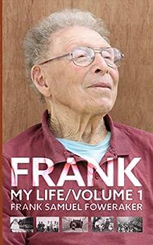 Frank My Life volume 1 by [Foweraker, Frank Samuel]