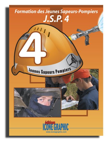 Livre Formation des Jeunes Sapeurs-Pompiers niveau 4 - J.S.P.4