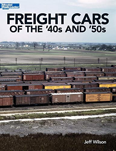 Freight Cars of the '40s and '50s (Model Railroader Books) por Jeff Wilson