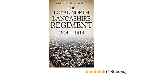 Loyal north lancashire regiment 1914 1919 ebook h c wylly amazon loyal north lancashire regiment 1914 1919 ebook h c wylly amazon kindle store fandeluxe Choice Image