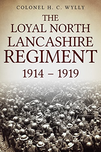 Loyal north lancashire regiment 1914 1919 ebook h c wylly amazon loyal north lancashire regiment 1914 1919 by wylly h c fandeluxe Choice Image