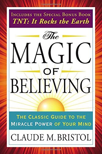 The Magic of Believing (Tarcher Success Classics) by Claude Bristol (2015-03-03)
