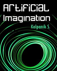 Artificial Imagination (Full Color Interior): A humorous photo story of a journey through California, Seattle and Nashville
