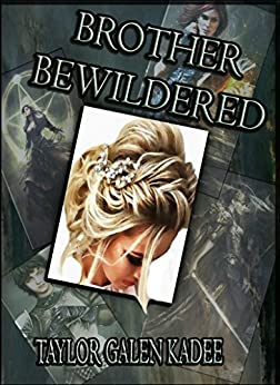 Brother Bewildered (The Shattered Isles Book 2) (English Edition) par [Kadee, Taylor Galen]