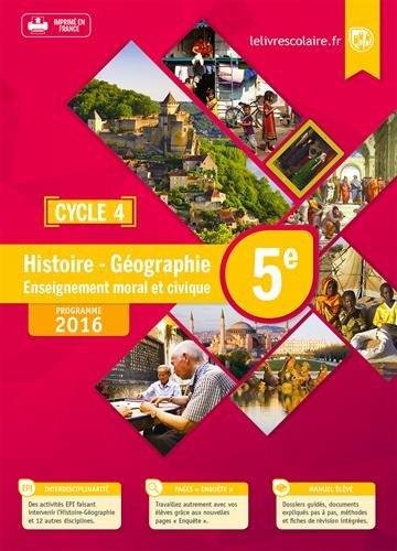 Histoire Géographie Enseignement morale et civique 5e Cycle 4 : Manuel élève
