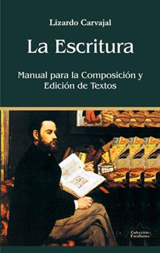 La Escritura, manual para la composición y edición de textos eBook ...
