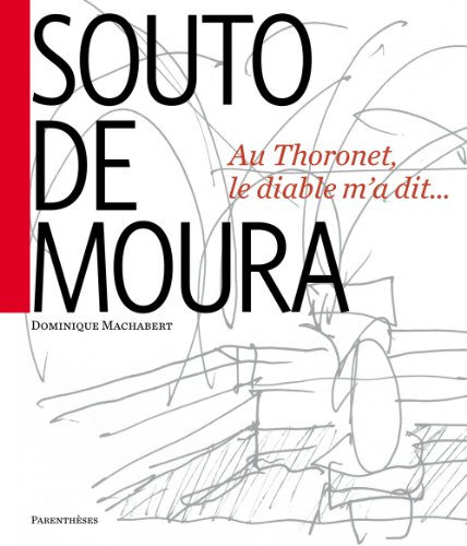 Souto de Moura : Au Thoronet, le Diable m'a dit ... par Dominique Machabert