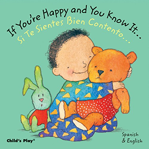 If You're Happy and You Know it...Si Te Sientes Bien Contento... (Baby Board Books)
