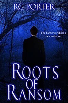 Roots of Ransom (MCA Tales Book 1) by [Porter, RG]