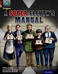 Project X Origins: Dark Red Book Band, Oxford Level 18: A Super Sleuth's Manual by Jillian Powell (2014-09-25)