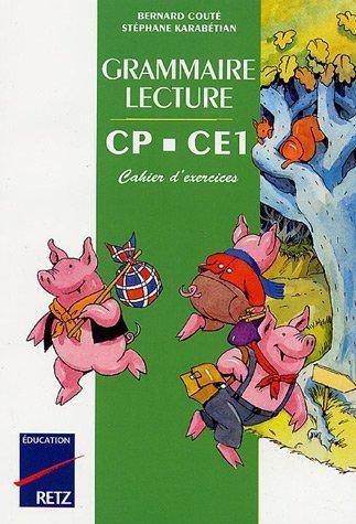 Grammaire Lecture CP-CE1 Un conte Une grammaire : Cahier d'exercices