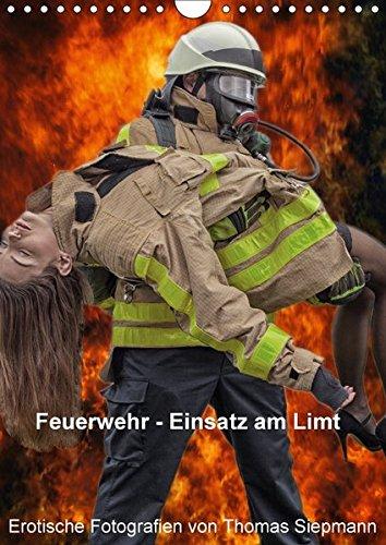 feuerwehrkalender frauen Feuerwehr - Einsatz am Limit (Wandkalender 2018 DIN A4 hoch): Der Feuerwehrkalender Einsatz am Limit für die Mannschaft, Wache und Büro. ... [Kalender] [May 05, 2017] Siepmann, Thomas
