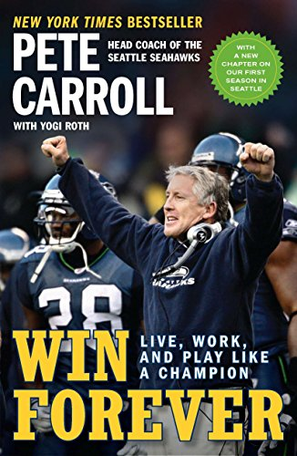 Win Forever: Live, Work, and Play Like a Champion por Pete Carroll