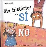 Sis històries sobre el Sí i el No