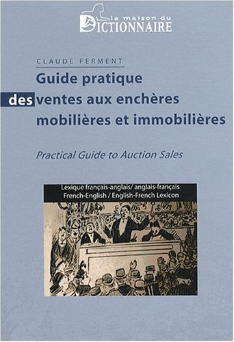 Guide pratique de la vente aux enchères par Claude Ferment