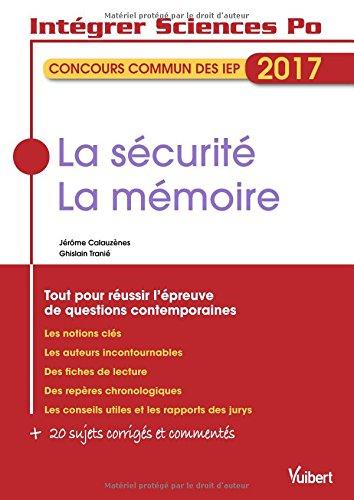 La sécurité, la mémoire - Concours commun des IEP 2017 - Tout pour réussir l'épreuve de questions contemporaines