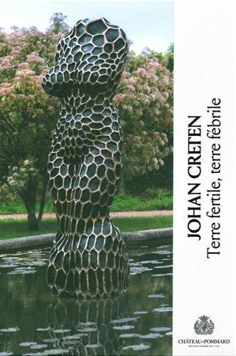 Johan Creten : Terre fertile, terre fbrile