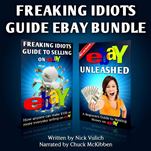 Freaking Idiots Guide Two-Book Bundle: eBay Unleashed and Freaking Idiots Guide to Selling on eBay
