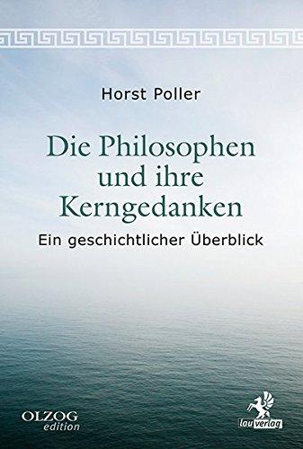 Die Philosophen und ihre Kerngedanken: Ein geschichtlicher Überblick