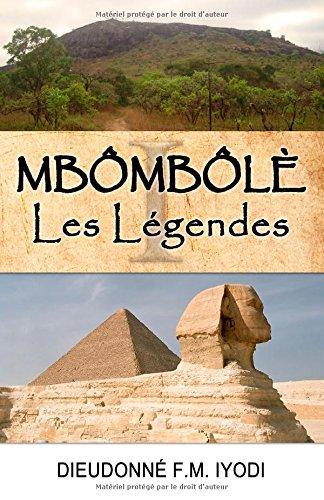 Mbombole I: Les Légendes par Dieudonné M. Iyodi