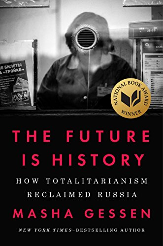 The Future Is History: How Totalitarianism Reclaimed Russia eBook: Masha Gessen: Amazon.es: Tienda Kindle