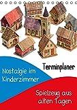 Nostalgie im Kinderzimmer: Spielzeug aus alten Tagen (Tischkalender 2015 DIN A5 hoch): Früher war alles besser (Planer, 14 Seiten) (CALVENDO Hobbys)