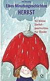 Elkes Minutengeschichten - HERBST: 40 Geschichten zur Herbstzeit