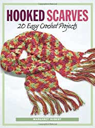Hooked Scarves: 20 Easy Crochet Projects by Margaret Hubert (2006-10-01)
