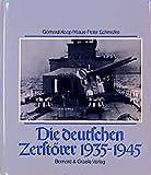 Die deutschen Zerstörer 1935-1945