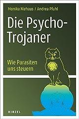 Die Psycho-Trojaner. Wie Parasiten uns steuern Taschenbuch