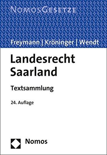 Landesrecht Saarland: Textsammlung - Rechtsstand: 1. Februar 2018
