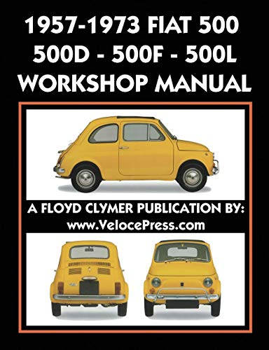 1957-1973 Fiat 500 - 500d - 500f - 500l Factory Workshop Manual Also Applicable to the 1970-1977 Autobianchi Giardiniera Factory Repair Manual