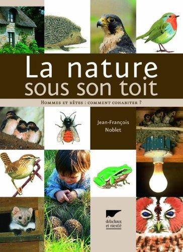 La Nature sous son toit. Hommes et bêtes : comment cohabiter ?