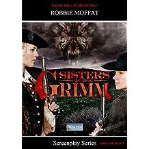 Sisters Grimm (Screenplay Series)