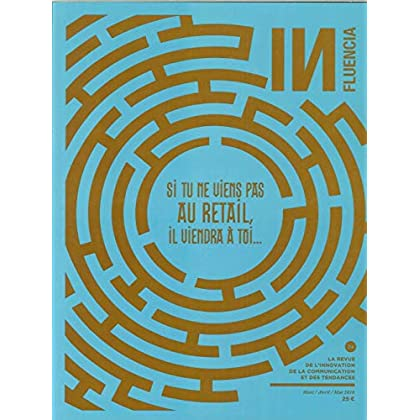 Influencia N 24- Si Tu Ne Viens Pas au Retail, Il Viendra a Toi- Mars-Avril-Mai 2018