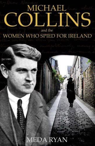 Michael collins and the women who spied for ireland ebook meda ryan michael collins and the women who spied for ireland by ryan meda fandeluxe Gallery