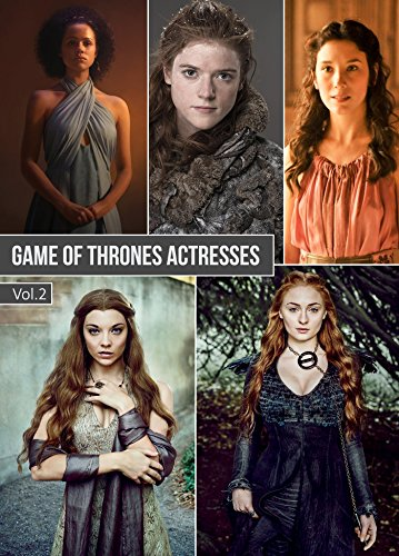 Game of Thrones Actresses Vol.2: Margaery Tyrell, Missandei, Ygritte, Shae, Sansa Stark