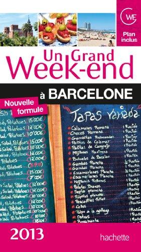 Un Grand Week-End à Barcelone 2013 par Collectif