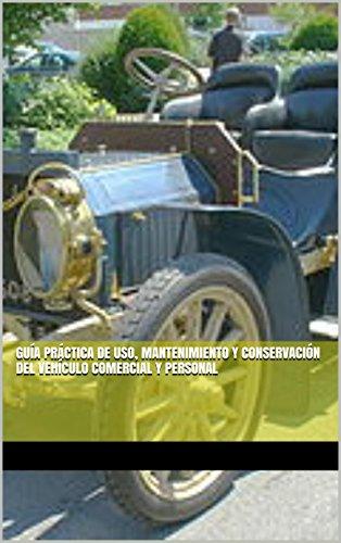 Guía práctica de uso, mantenimiento y conservación del vehículo comercial y personal por José Manuel Ferro Veiga