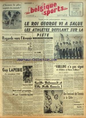 BELGIQUE SPORTS [No 182] du 30/07/1948 - UN FESTIVAL DE TENNIS A LA COTE - ROGER LAMBRECHT - GUY LAPEBIE - VAILLANT N'A PAS SIGNE NI POLYTE NI VERSE D'AILLEURS PAR ROOZEN - LE ROI GEORGE VI A SALUE LES ATHLETES
