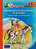 Abenteuerliche Geschichten f�r Erstleser. Indianer, Ritter und Dinosaurier (Leserabe - Sonderausgaben)