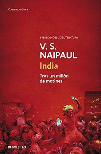 India: Tras un millón de motines (CONTEMPORANEA) por V.S. Naipaul